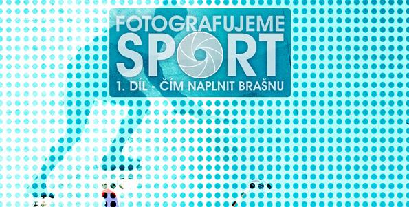 Fotíme sport 1 - Čím naplnit brašnu