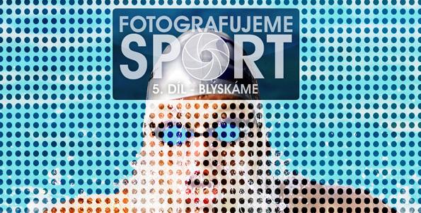 Fotíme sport 5 - Nad hřištěm sa blýska