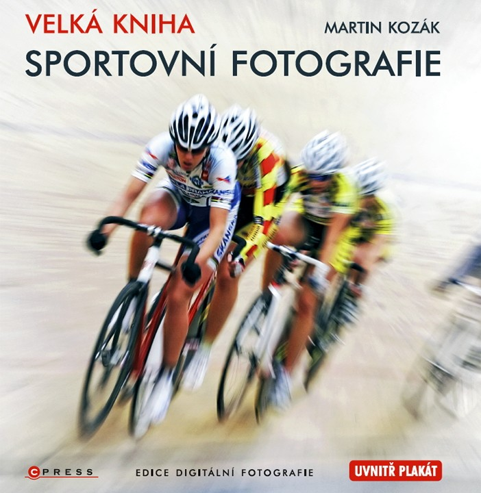 Velká kniha sportovní fotografie aneb jak fotografovat sport